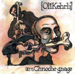 Oli Kehrli CD Tonträger Am Chnoche gnage